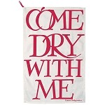 Come Dry With Me Tea Towel