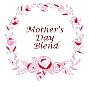 Mother's Day Blend Coffee
